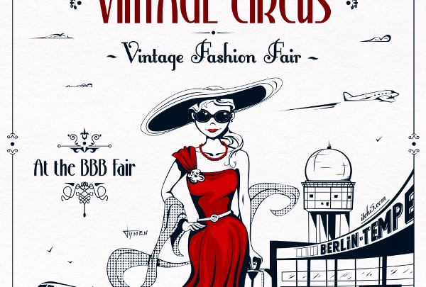 Vintage Circus - Vintage Fashion Fair @ Bread & Butter