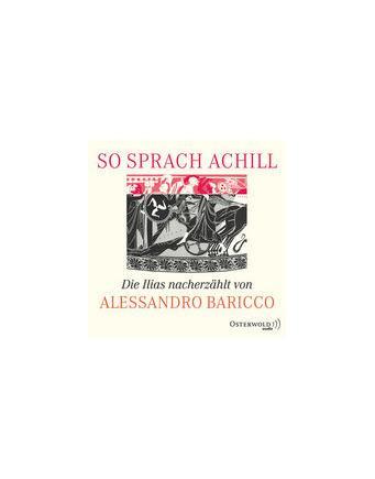 """Alessandro Bariccos Nacherzählung der """"Ilias"""" Hörbuch"""