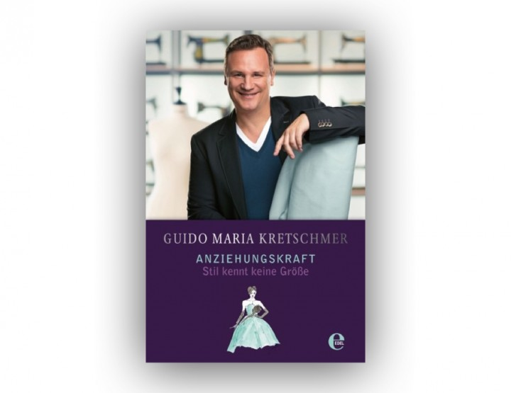 """""""Anziehungskraft"""" - Die Stilbibel von Guido Maria Kretschmer erstmals als Taschenbuch"""