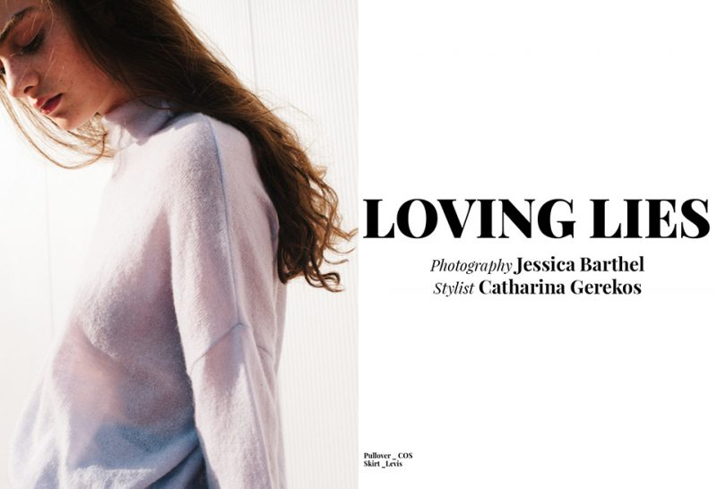 Fashion Editorial 'Loving Lies' : Photgraphy by Jessica Barthel