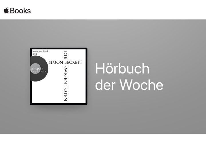 Apple Books empfiehlt: Unser Hörbuch der Woche: Brillanter Thriller von Simon Beckett - Die ewigen Toten!