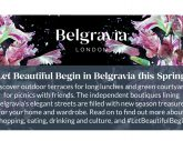 #LetBeautifulBegin | Shopping, dining and culture in Belgravia from 12th April